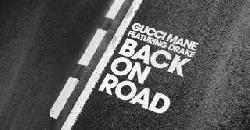 Gucci Mane - Back On Road feat. Drake [Official Audio]