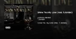 Anthony Montel Show You My Love Feat. T. Jordan
